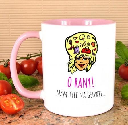 Śmieszny kubek z własnym napisem - O Rany, Mam tyle na głowie!