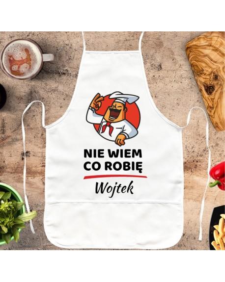Fartuch kuchenny Nie Wiem Co Robię - śmieszny prezent z personalizacją