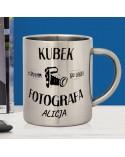 Kubek stalowy dla Fotografa - spersonalizowany prezent