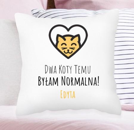 Poduszka na prezent - Dwa Koty Temu Byłam Normalna