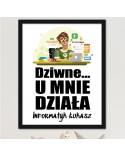 Plakat dla Informatyka - Dziwne u mnie działa