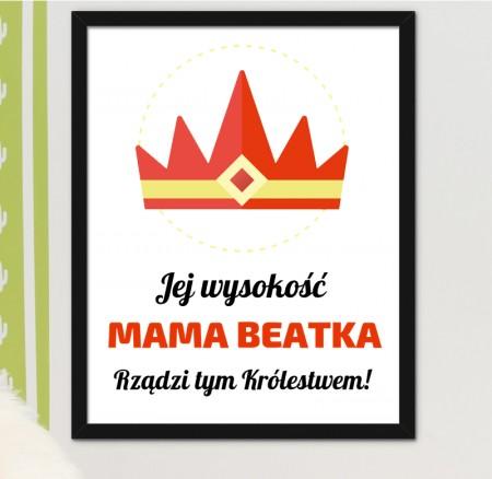 Plakat Obrazek Jej Wysokość Mama - prezent dla Mamy, A3